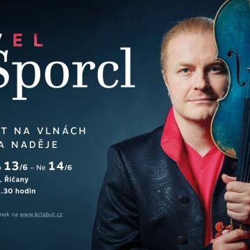 Koncert na vlnách hudby a naděje - Pavel Šporcl a hosté